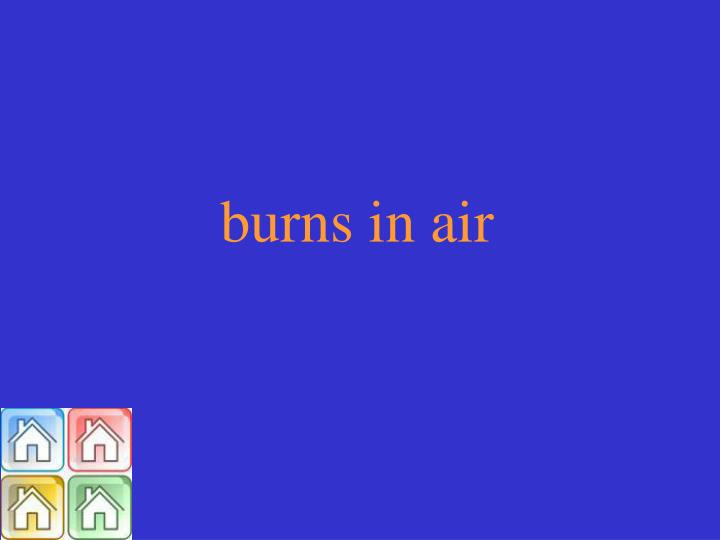 burns in air