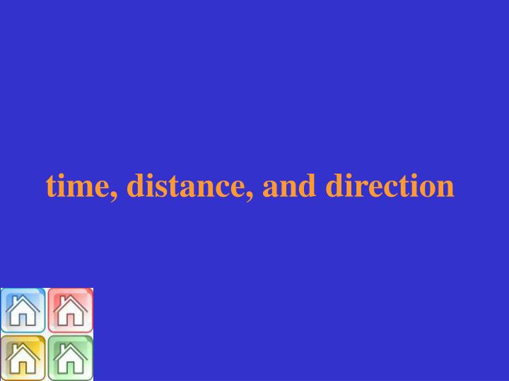 time, distance, and direction