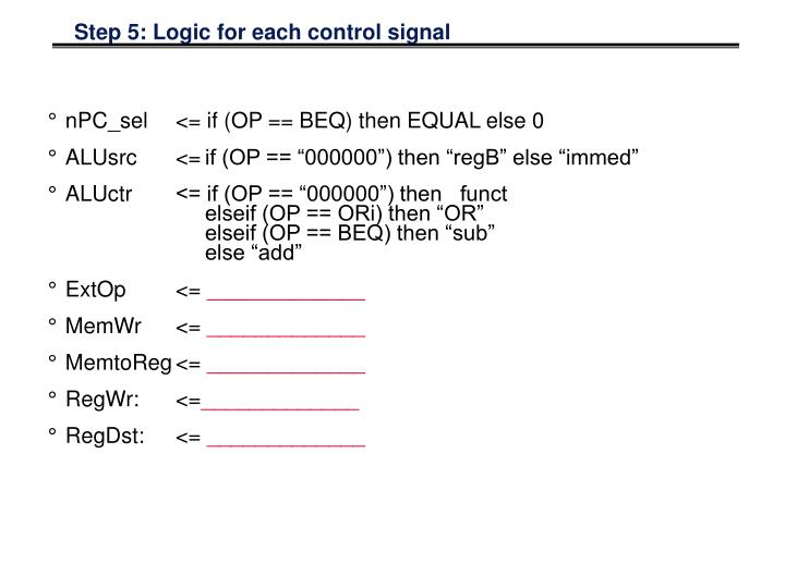 Step 5: Logic for each control signal