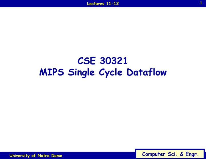 Cse 30321 mips single cycle dataflow
