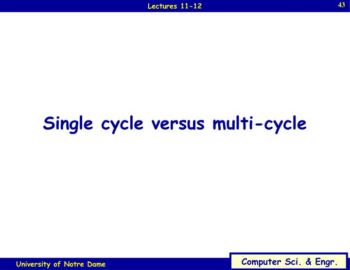 Single cycle versus multi-cycle