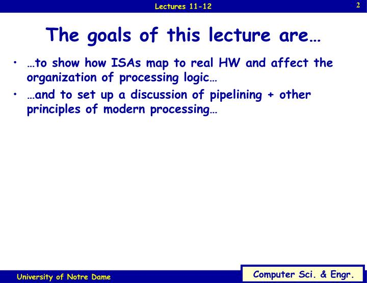 The goals of this lecture are