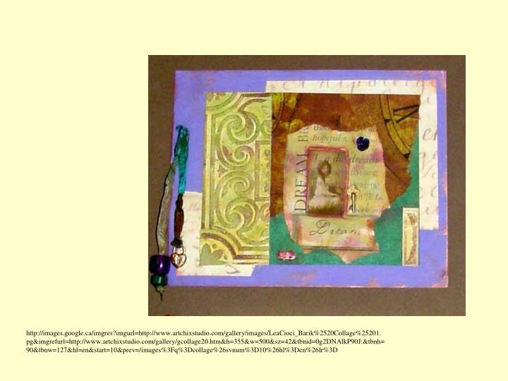 http://images.google.ca/imgres?imgurl=http://www.artchixstudio.com/gallery/images/LeaCioci_Barik%2520Collage%25201.