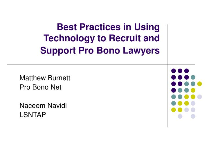 Best Practices in Using Technology to Recruit and Support Pro Bono Lawyers