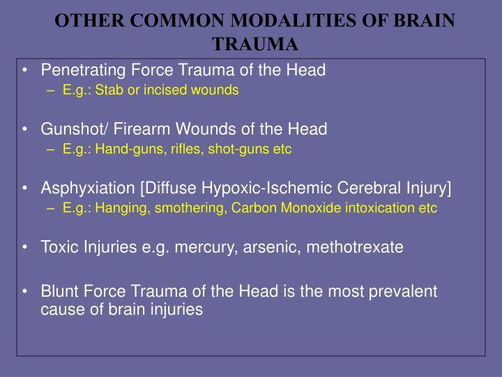 OTHER COMMON MODALITIES OF BRAIN TRAUMA
