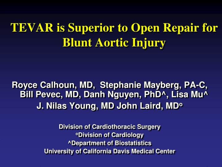 Tevar is superior to open repair for blunt aortic injury