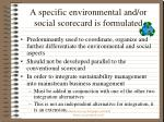 a specific environmental and or social scorecard is formulated