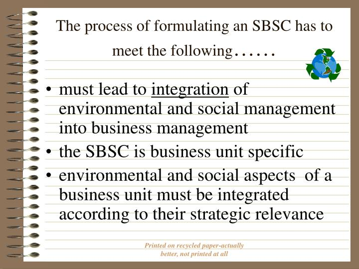 The process of formulating an SBSC has to meet the following