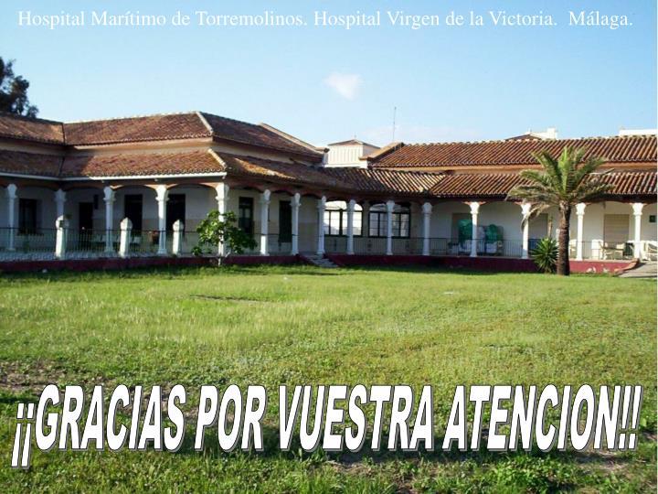 Hospital Marítimo de Torremolinos. Hospital Virgen de la Victoria.  Málaga.
