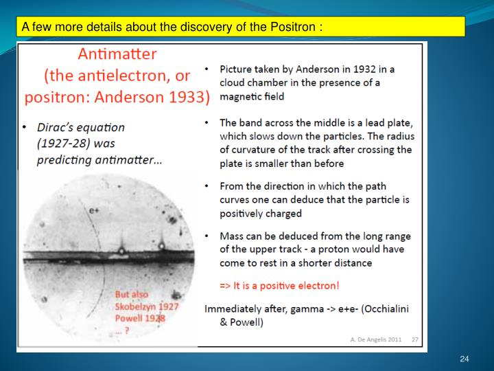 A few more details about the discovery of the Positron :
