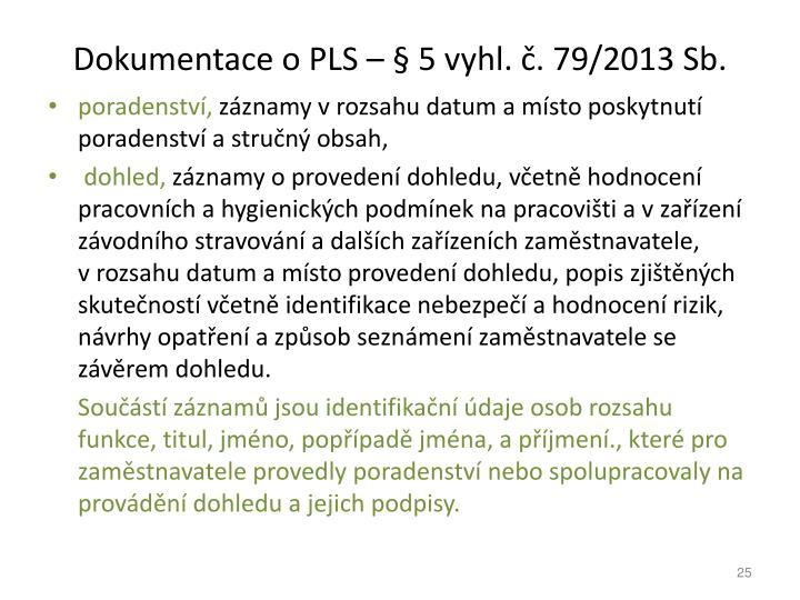 Dokumentace o PLS   5 vyhl. . 79/2013 Sb.