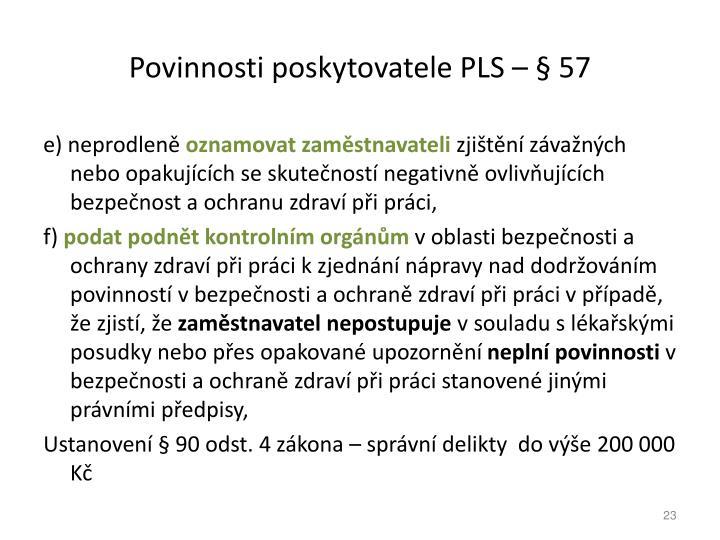 Povinnosti poskytovatele PLS   57