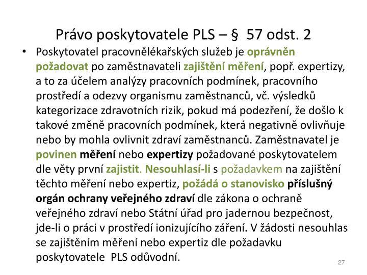 Prvo poskytovatele PLS    57 odst. 2