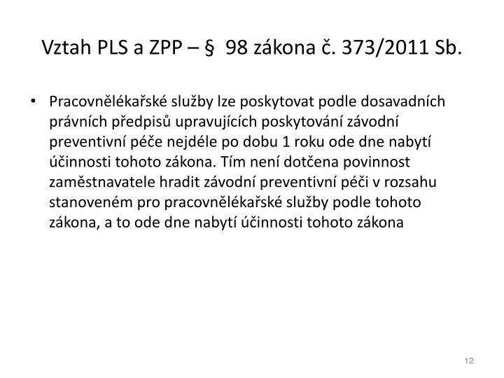 Vztah PLS a ZPP    98 zkona . 373/2011 Sb.