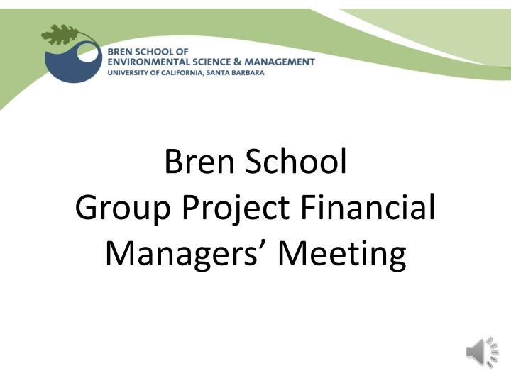 Bren school group project financial managers meeting