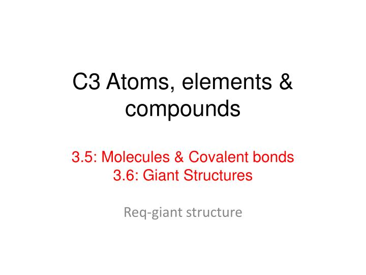 C3 atoms elements compounds