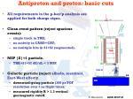 antiproton and proton basic cuts