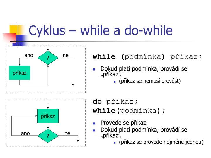 Cyklus – while a do-while