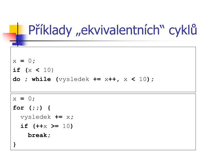 """Příklady """"ekvivalentních"""" cyklů"""