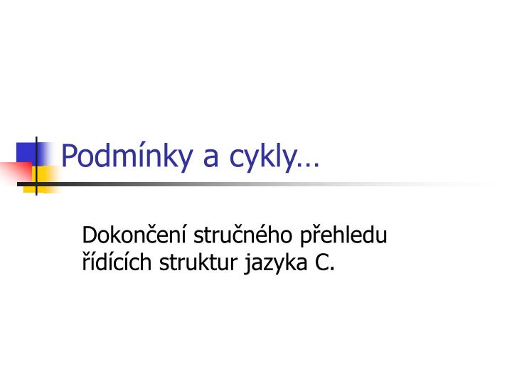 Podm nky a cykly