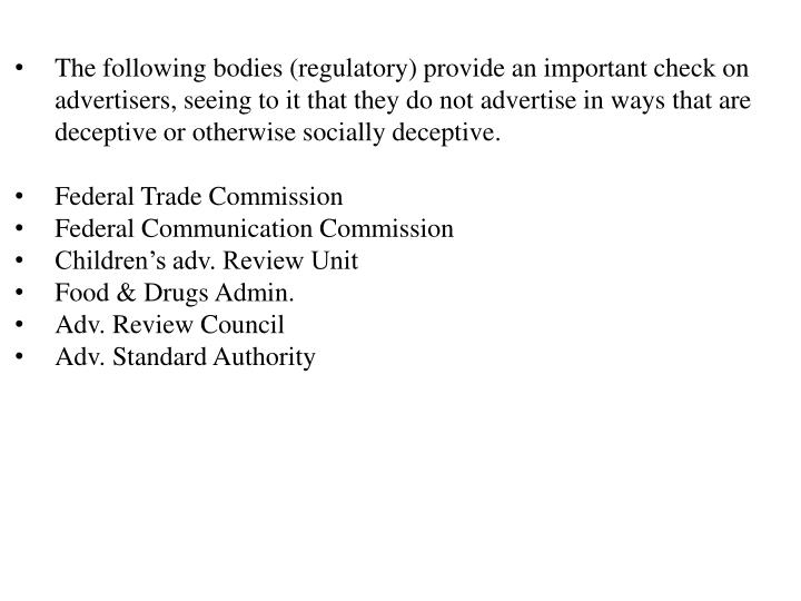 The following bodies (regulatory) provide an important check on