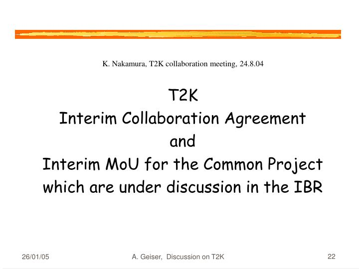 K. Nakamura, T2K collaboration meeting, 24.8.04