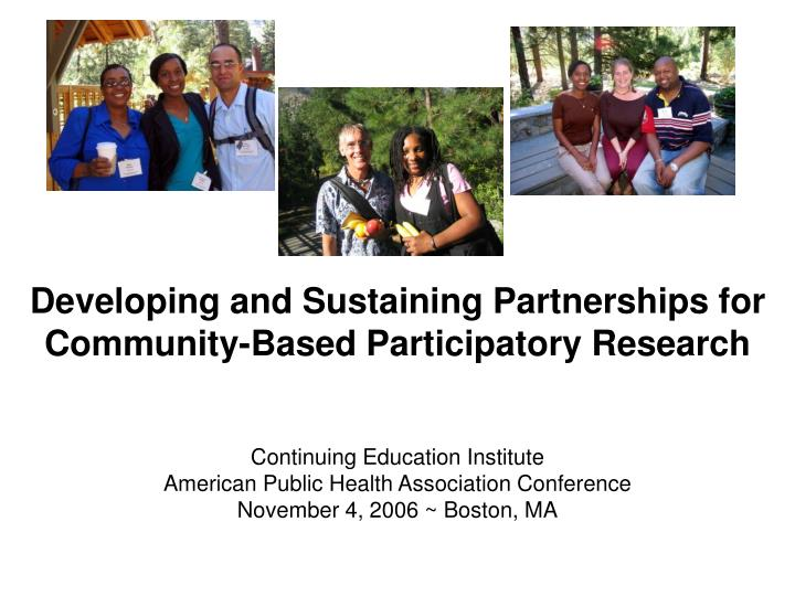 Developing and Sustaining Partnerships for Community-Based Participatory Research