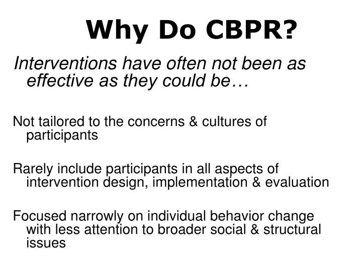 Why Do CBPR?