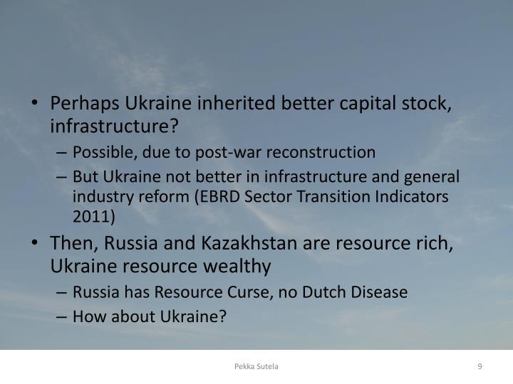 Perhaps Ukraine inherited better capital stock, infrastructure?
