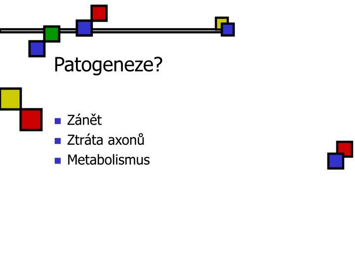 Patogeneze?