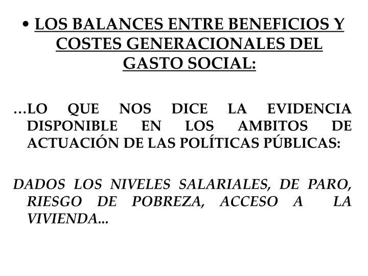 LOS BALANCES ENTRE BENEFICIOS Y COSTES GENERACIONALES DEL GASTO SOCIAL: