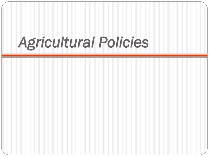 Agricultural Policies
