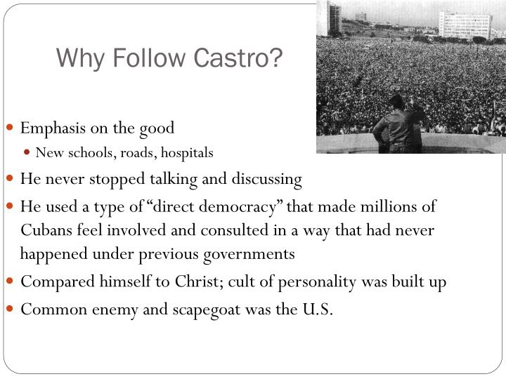 Why Follow Castro?
