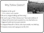 why follow castro