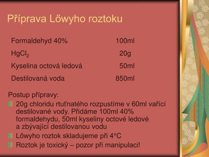 Příprava Lőwyho roztoku