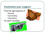 customize your support