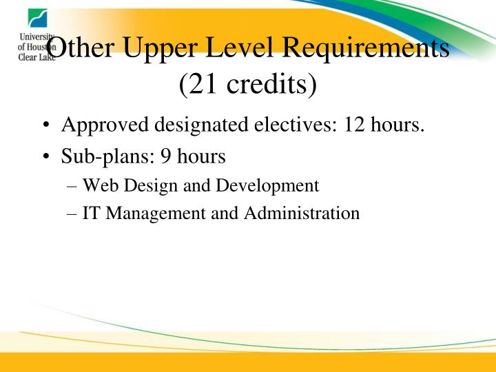 Other Upper Level Requirements (21 credits)