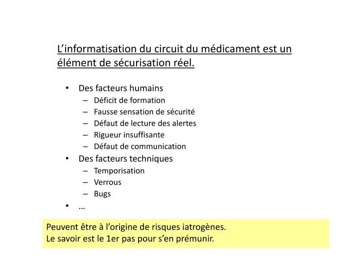L'informatisation du circuit du médicament est un élément de sécurisation réel.