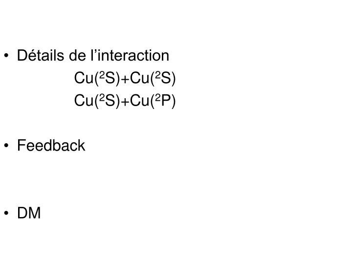 Détails de l'interaction