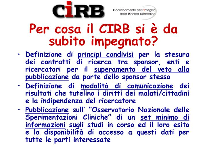 Per cosa il CIRB si è da subito impegnato?