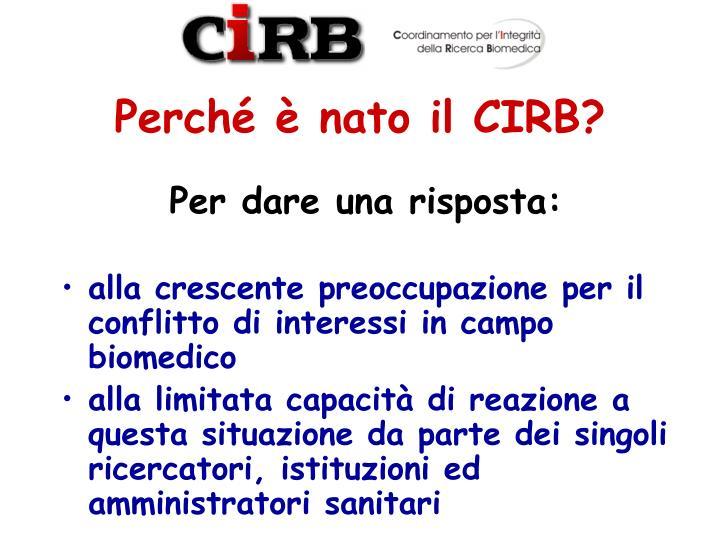 Perché è nato il CIRB?