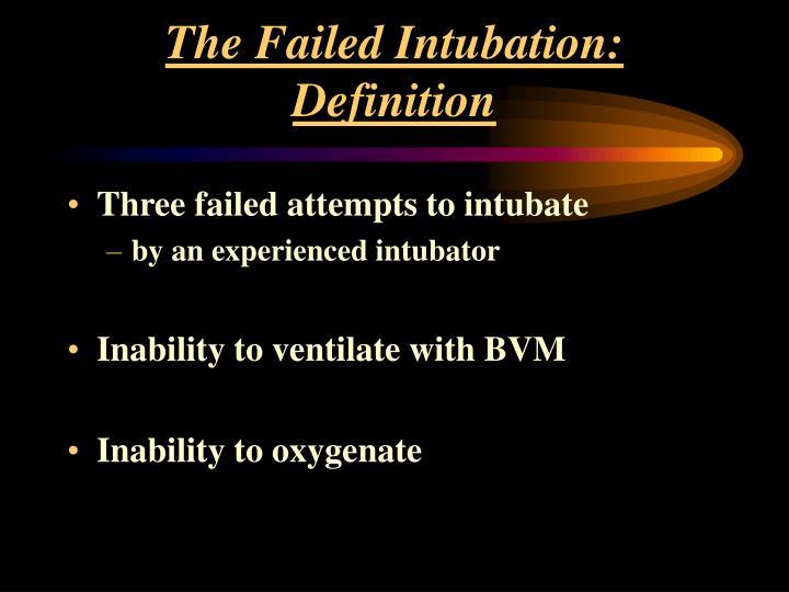 The Failed Intubation: Definition