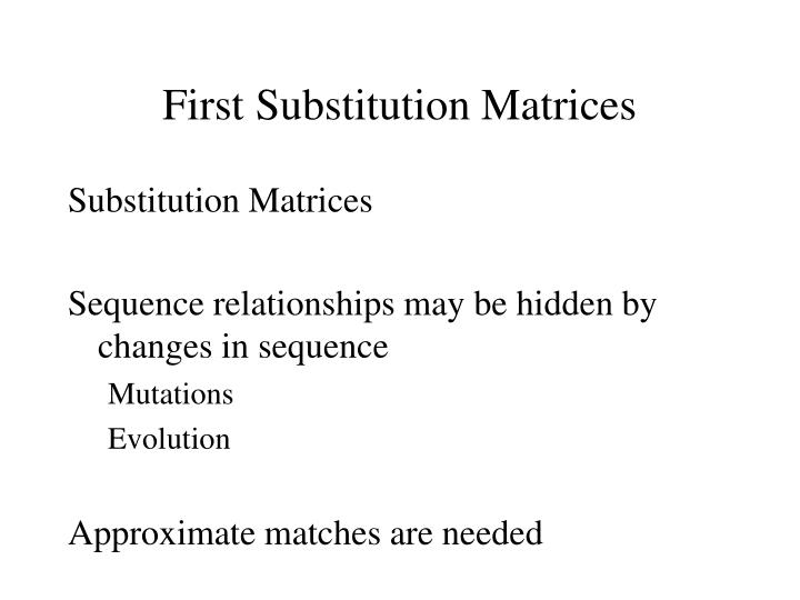 First Substitution Matrices