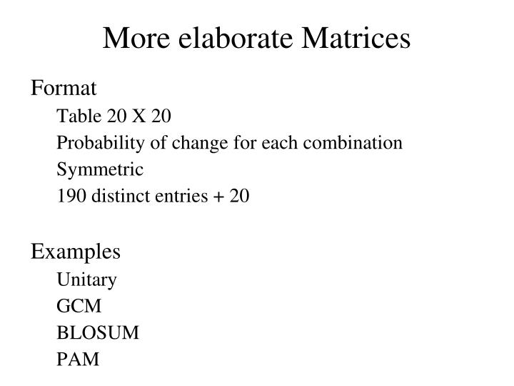 More elaborate Matrices