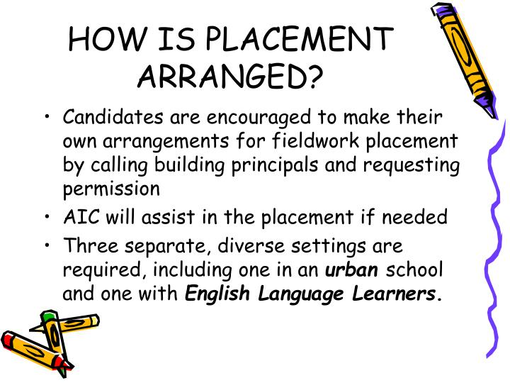HOW IS PLACEMENT ARRANGED?