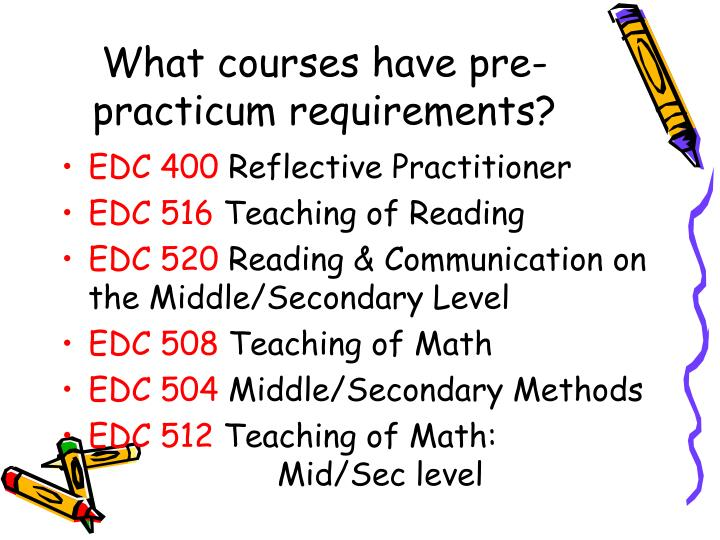 What courses have pre-practicum requirements?