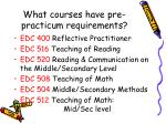 what courses have pre practicum requirements