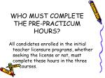 who must complete the pre practicum hours