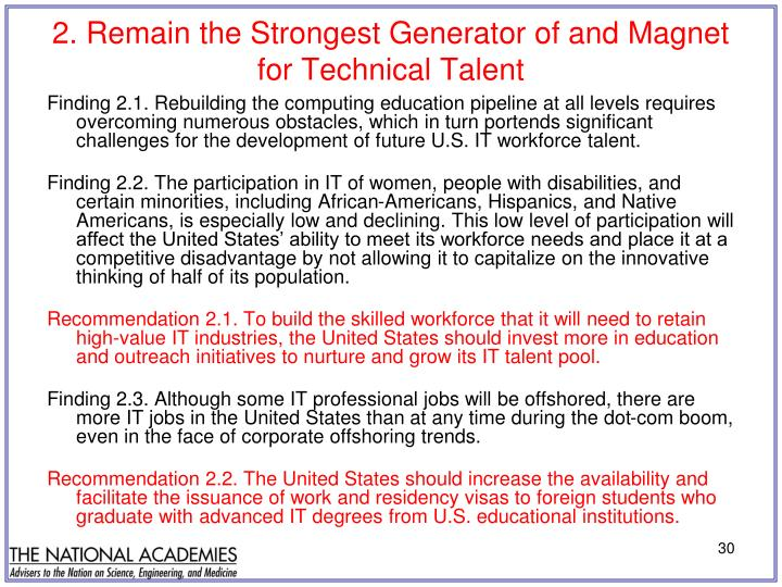 2. Remain the Strongest Generator of and Magnet for Technical Talent