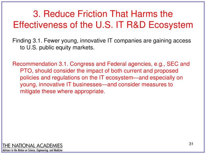 3. Reduce Friction That Harms the Effectiveness of the U.S. IT R&D Ecosystem